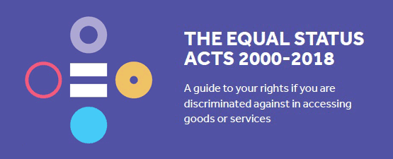 The Equal Status Acts 2000-2018: A guide to your rights if you are discriminated against in accessing goods or services (PDF)